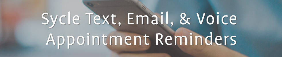 Reduce cancelations with Sycle Text, Email, & Voice Appointment Reminders.